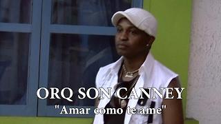 "AMAR COMO TE AME - ORQ SON CANNEY ""Primicia 2017"", Dj El Cuervo Prod. SALSA PERU"