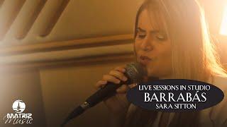 Sara Sitton - Barrabás [Live Sessions In Studio]