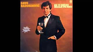 Savo Radusinovic - Zbog cega pijes nepoznati druze - (Audio 1984) HD
