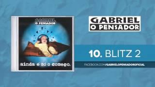 Gabriel o Pensador - Blitz 2