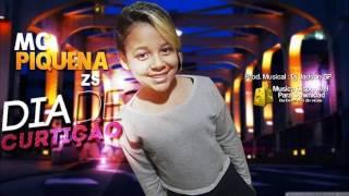 MC PIQUENA ZS - DIA DE CURTIÇAO ( DJ JADSON SP )
