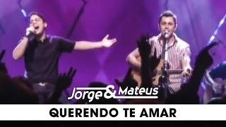 Jorge e Mateus - Querendo Te Amar - [DVD Ao Vivo Em Goiânia] - (Clipe Oficial)