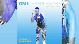OMI feat Nicky Jam   Cheerleader Felix Jaehn Remix - VIDEO OFFICIAL -