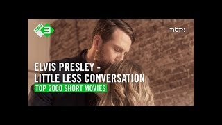 Elvis Presley/Junkie XL - A Little Less Conversation | TOP 2000 SHORT MOVIES