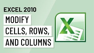 Excel 2010: Modifying Cells, Rows, and Columns