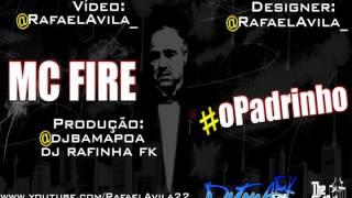 Mc Fire - O Padrinho ♫ (Video Oficial) [ Dj Bama e Dj Rafinha FK ] ' @RafaelAvila_