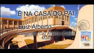 Luiz Alberto - É NA CASA DO PAI ( IT'S IN DAD'S HOUSE) | Áudio Oficial