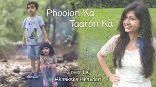 Phoolon Ka Taroon Ka - Cover Song - Akanksha Bhandari (Raksha Bandhan Song)