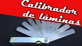 Todo sobre el Calibrador de Láminas o Lainometro | Mecánica Total