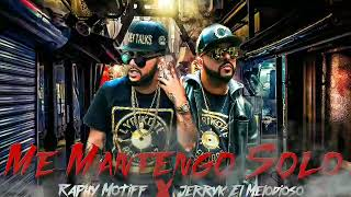 Me Mantengo Solo Raphy Motiff ft Jerryk El Melodioso Lyrikote Recordz Hazel Music