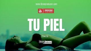 "(Uso Libre) Pista de Reggaeton 2018 - ""Tu Piel"" Instrumental Perreo"