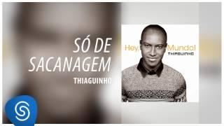 """Thiaguinho - Só De Sacanagem (Álbum """"Hey, Mundo!"""") [Áudio Oficial]"""