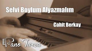 Cahit Berkay - Selvi Boylum Al yazmalım - Piyano Fon müziği