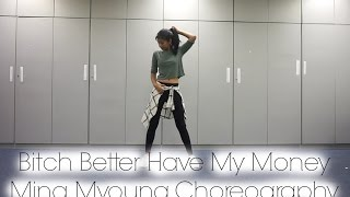 Rihanna Bitch Better Have My Money - Mina Myoung Choreography - dance cover