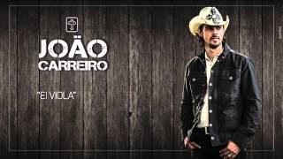 João Carreiro - Ei Viola