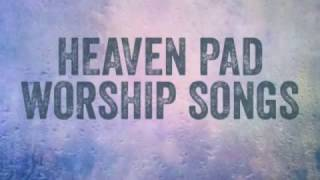 Ambient Pad - Worship Sounds - Heaven Pad(Session 1)