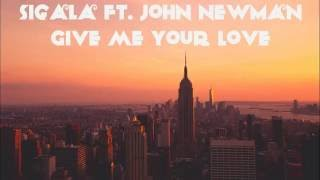 Give me your love - sigala ft. john newman(audio with download link)