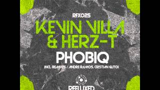Kevin Villa, Herz-T - Phobiq (Cristian Glitch Remix)