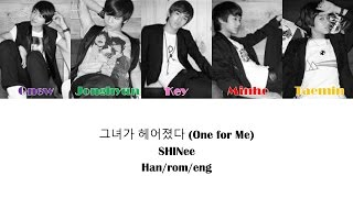 그녀가 헤어졌다 (One for Me)- SHINee Color Coded Lyrics