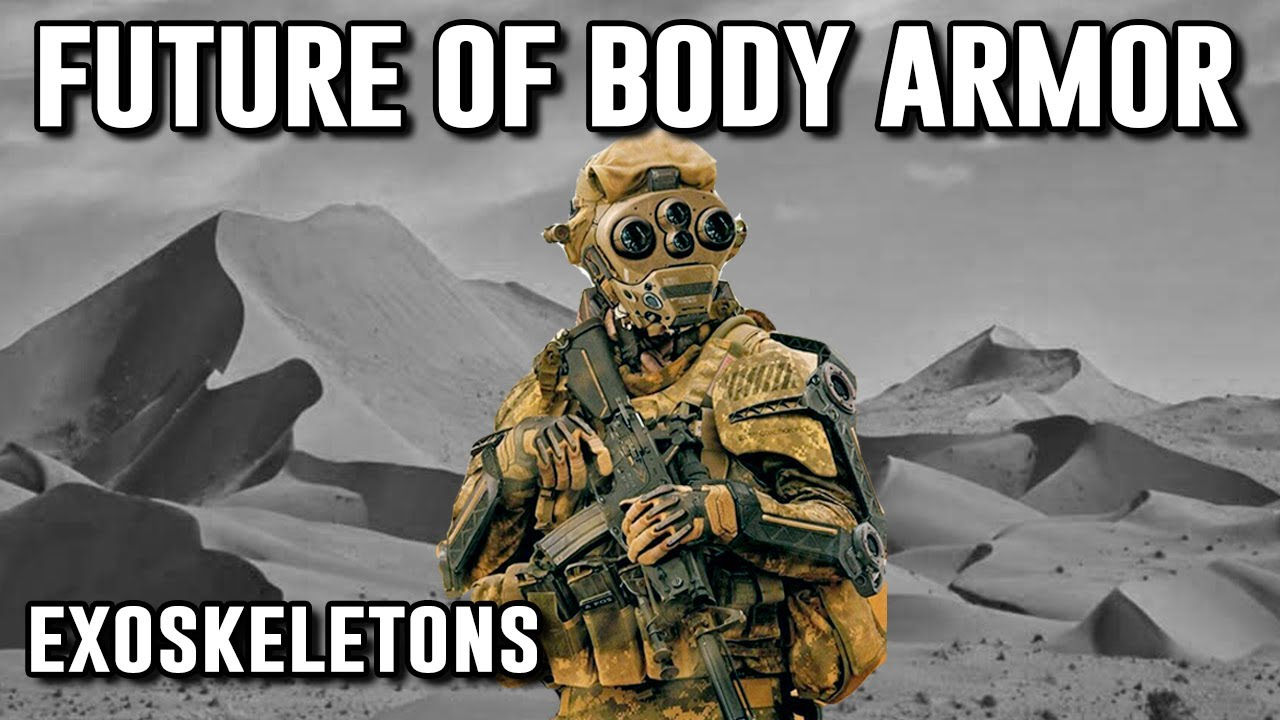 Exoskeletons & Future of Body Armor in the Military