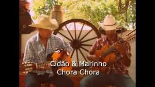 Cidão & Marinho - Chora Chora