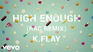 K.Flay - High Enough (RAC Remix/Audio)