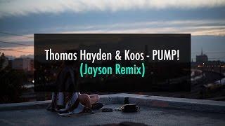 [Future House] Thomas Hayden & Koos - PUMP! (Jayson Remix)