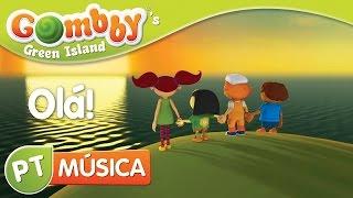 Música - Olá - Canta e Dança com o Gombby em Português - Gombby´s Green Island