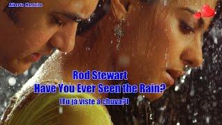 ♥ Rod Stewart  ♥ Have You Ever Seen the Rain? ♥ (Tu já viste a chuva?) ♥ Tradução
