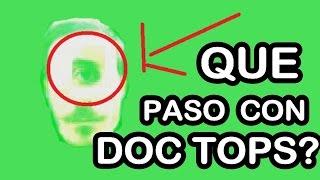 DOC TOPS POR FAVOR REGRESA A YOUTUBE!!