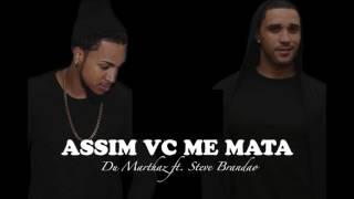 Du Marthaz Feat. Steve Brandao - Assim VC me Mata  | KIZOMBA AUDIO 2017