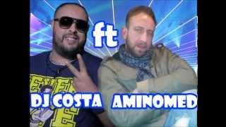 Ya chbebi Aminomed ft Dj Costa (clash manel amara)