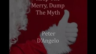 Keep The Merry, Dump The Myth! (Official) - Peter D'Angelo