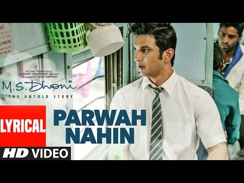 Parwah Nahin Lyrics – M.S. Dhoni: The Untold Story