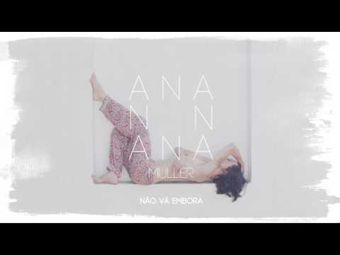 Ana Muller - Não Vá Embora (Áudio Oficial)