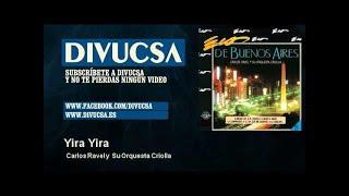 Carlos Ravel y Su Orquesta Criolla - Yira Yira