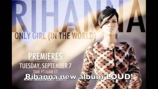 Rihanna New Single Only Girl (In The World) From New Album LOUD!