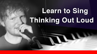 Learn How To Sing Thinking Out Loud like Ed Sheeran - Cover Sing-along Lyrics in Karaoke Style