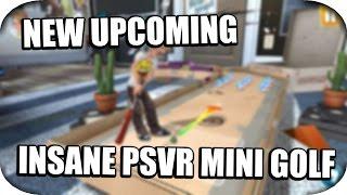 PSVR - New Insane Crazy Golf Game! (Infinite Minigolf)