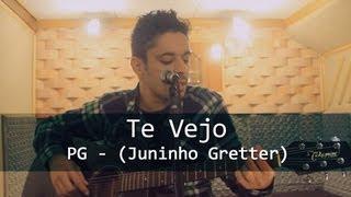 PG - Te Vejo (Juninho Gretter acústico cover)