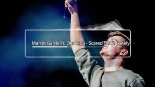 Martin Garrix ft Dua Lipa - Scared To Be Lonely