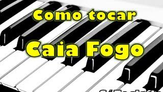 """Como tocar Caia Fogo """"Fernandinho"""" (Versão Original) - SóTeclado"""