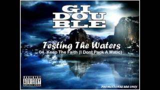 GiDouble - Testing The Waters - (TRACK 04 KEEP THE FAITH).wmv