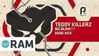 Teddy Killerz - Big Blow EP (Mini Mix)