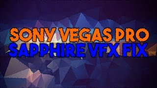 Sony Vegas Pro 13/14 Sapphire VFX/OFX Render Troubleshooting/Fix! | Tutorial #2 | (2017)