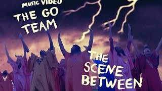 "The Go! Team - ""The Scene Between"" (Official Music Video)"