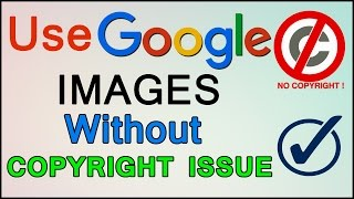 How to use google images without copyright issue for youtube
