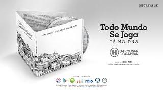 Harmonia do Samba - Todo Mundo Se Joga (Áudio Oficial)
