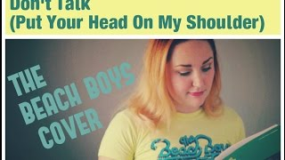 Don't Talk (Put Your Head On My Shoulder) by The Beach Boys- Cover Kayla Williams