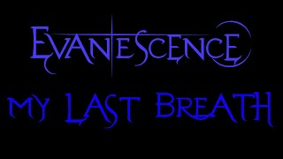 Evanescence-My Last Breath Lyrics (Demo)